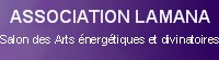 Association-lamana.fr : Salon des Arts énergétiques et divinatoires de Neuville-sur-Saône